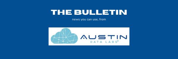 Austin Data Labs Newsletter the Bulletin